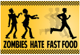 Zombies Hate Fast Food Poster Posters