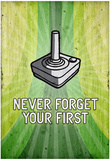 You Never Forget Your First Video Game Poster Print Print