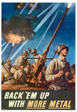 Back Em Up with More Metal WWII War Propaganda Art Print Poster Prints