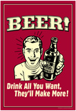 Beer Drink All You Want They Make More Funny Retro Poster Posters