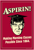 Aspirin Making Morning Classes Possible Funny Retro Poster Prints