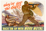 They've Got the Guts Back Em Up with More Metal WWII War Propaganda Art Print Poster Posters