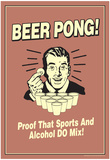 Beer Pong Proof That Sports Alcohol Do Mix Funny Retro Poster Poster