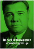 Babe Ruth Never Give Up iNspire Quote Poster Posters