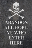 Abandon All Hope Ye Who Enter Here Pirate Print Poster Masterprint