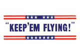 Keep Em Flying WWII War Propaganda Art Print Poster Posters