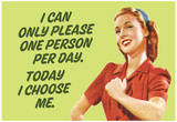 I Can Only Please One Person Per Day I Choose Me Funny Poster Print Photo