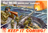 Your Metal Saves Our Convoys Keep It Coming WWII War Propaganda Art Print Poster Posters