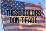 These Colors Dont Fade American Flag Motivational Photo Poster Kunstdrucke