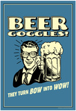 Beer Goggles They Turn Bow Into Wow Funny Retro Poster Prints