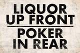 Liquor Up Front Poker In Rear Distressed Bar Sign Print Poster Masterprint