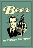 Beer Cheaper Than Therapy Funny Retro Poster Pôsters
