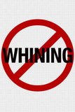 No Whining Sign Print Poster Masterprint