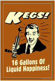 Beer Kegs 16 Gallons of Liquid Happiness Funny Retro Poster Posters