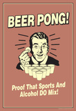 Beer Pong Proof That Sports Alcohol Do Mix Funny Retro Poster Masterprint