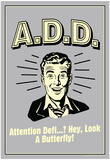 A.D.D. Attention Deficit Disorder Funny Retro Poster Posters