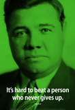 Babe Ruth Never Give Up iNspire Quote Poster Masterprint