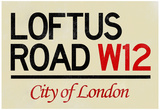 Loftus Road W12 City of London Sign Poster Print