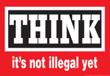 Think It's Not Illegal Yet Funny Poster Masterprint