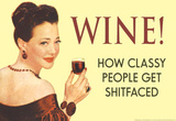 Wine How Classy People Get Wasted Funny Poster Masterprint