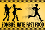 Zombies Hate Fast Food Poster Masterprint