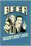 Beer Helping White Guys Dance Funny Retro Poster Posters