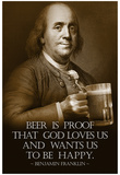 Benjamin Franklin Beer is Proof God Loves Us Art Print Poster Prints