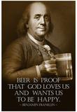 Kunstdruk met portret Benjamin Franklin en Engelse tekst: Beer is Proof God Loves Us Posters