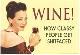 Wine How Classy People Get Wasted Funny Poster Prints