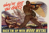They&#39;ve Got the Guts Back Em Up with More Metal WWII War Propaganda Art Print Poster Masterprint