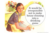 Irresponsible Not To Make House Cleaning Drinking Game Funny Poster Prints