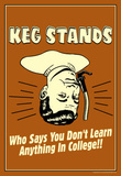 Beer Kegs Stands Learn Anything In College Funny Retro Poster Masterprint