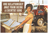 One Relationship Away From Being Country Song Funny Poster Prints