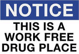 Work Free Drug Place Spoof Sign Print Poster Masterprint