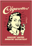 Cigarettes Cancer Maybe Smooth Definitely Funny Retro Poster Plakater