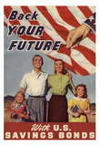 Back Your Future with U.S. Savings Bonds WWII War Propaganda Art Print Poster Poster