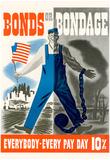 Bonds or Bondage WWII War Propaganda Art Print Poster Poster