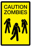 Caution Zombies Sign Art Poster Print Masterprint