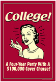 College Four Year Party 100000 Dollar Cover Charge Funny Retro Poster Print