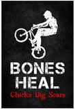 Bones Heal Chicks Dig Scars BMX Sports Poster Print Affiches