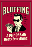 Bluffing A Pair Of Balls Beats Everything Funny Retro Poster Billeder