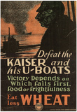 Defeat the Kaiser and his U-Boats Eat Less Wheat WWI War Propaganda Art Print Poster Psters