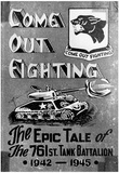 Come Out Fighting 761st Tank Battalion Archival Photo Poster Poster