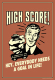 High Score Everybody Needs A Goal In Life Funny Retro Poster Masterprint