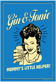 Gin And Tonic Mommys Little Helper Funny Retro Poster Print
