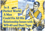 In Perfect World Man Could Fix Life With Duct Tape Funny Poster Posters