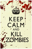 Keep Calm and Kill Zombies Humor Print Poster Masterprint