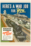 Here's a War Job for You Railroad WWII War Propaganda Art Print Poster Posters