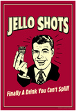 Jello Shots Finally A Drink You Can't Spill Funny Retro Poster Billeder