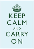 Keep Calm and Carry On Motivational Sky Blue Art Print Poster Photo